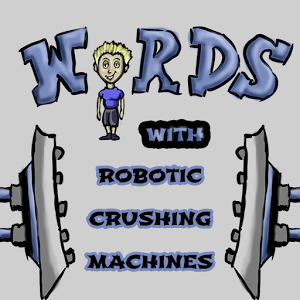 Words with Crushing Machines